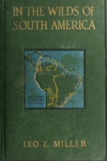 In the Wilds of South America by Leo Edward Miller