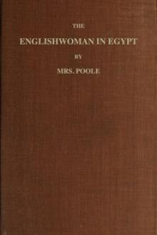 The Englishwoman in Egypt by Sophia Lane Poole