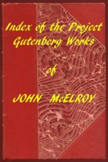 Index of the Project Gutenberg Works of John McElroy by John McElroy