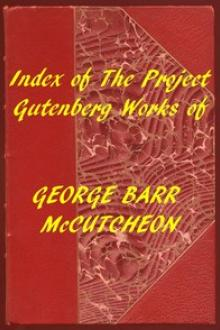 Index of the Project Gutenberg Works of George Barr McCutcheon by George Barr McCutcheon