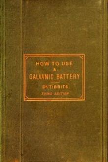 How to Use a Galvanic Battery in Medicine and Surgery by Herbert Tibbits
