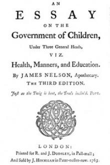 An essay on the government of children, under three general heads, viz by James Nelson