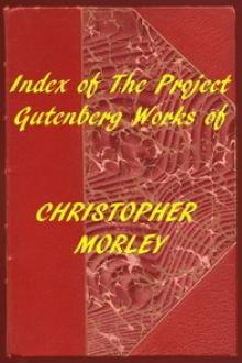 Index of the Project Gutenberg Works of Christopher Morley