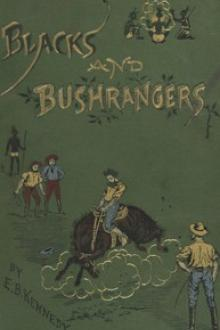 Blacks and Bushrangers by E. B. Kennedy