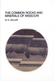 The Common Rocks and Minerals of Missouri by Walter David Keller