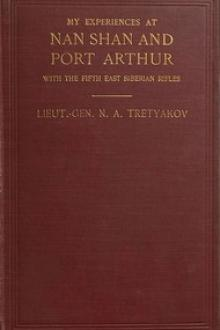 My Experiences at Nan Shan and Port Arthur with the Fifth East Siberian Rifles by Nikolaĭ Aleksandrovich Tret'iakov