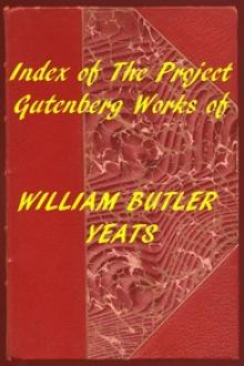 Index of the Project Gutenberg Works of William Butler Yeats by William Butler Yeats