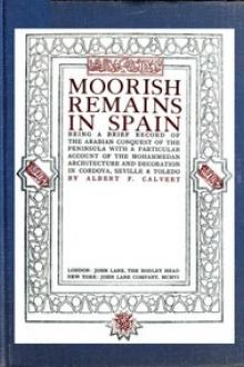 Moorish Remains in Spain by Albert Frederick Calvert