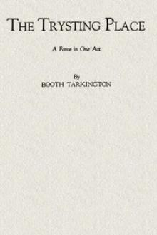 The Trysting Place by Booth Tarkington