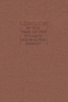 London in the Time of the Stuarts by Sir Walter Besant