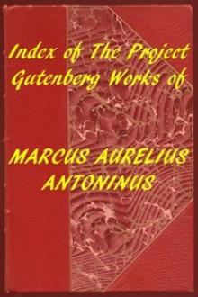 Index of the Project Gutenberg Works of Marcus Aurelius Antoninus by Emperor of Rome Marcus Aurelius