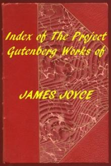 Index of the Project Gutenberg Works of James Joyce by James Joyce