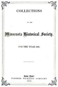 Collections of the Minnesota Historical Society for the Year 1867 by H. M. Rice, A. J. Hill, Charles E. Mayo, G. H. Pond