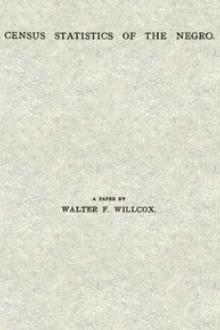 Census Statistics of the Negro by Walter F. Willcox