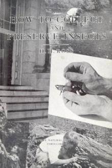 How to Collect and Preserve Insects by H. H. Ross