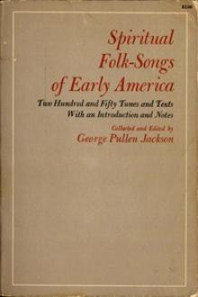 Spiritual Folk-Songs of Early America by George Pullen Jackson