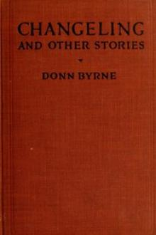 Changeling and Other Stories by Brian Oswald Donn-Byrne