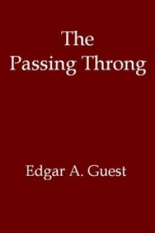 The Passing Throng by Edgar A. Guest