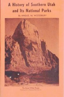 A History of Southern Utah and its National Parks by Angus Munn Woodbury