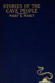 Stories of the Cave People by Mary E. Marcy