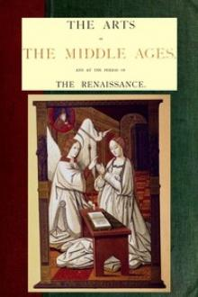 The Arts in The Middle Ages and at the Period of The Renaissance by Paul Lacroix Jacob