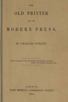 The Old Printer and the Modern Press by Charles Knight