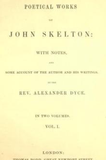 The Poetical Works of Skelton, Volume 1