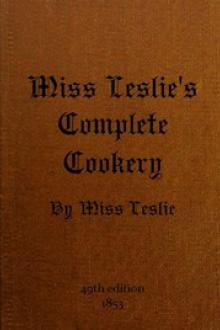 Miss Leslie's Complete Cookery by Eliza Leslie