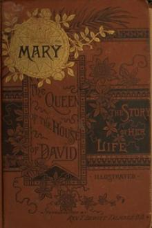 Mary: The Queen of the House of David and Mother of Jesus by Alexander Stewart