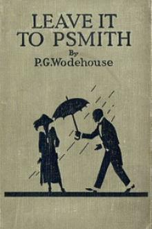 Leave it to Psmith by Pelham Grenville Wodehouse