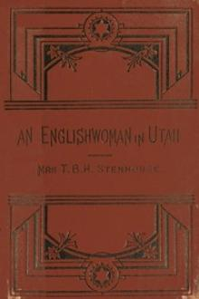 An Englishwoman in Utah by T. B. H. , Mrs. Stenhouse