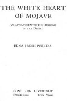 The White Heart of Mojave by Edna Brush Perkins