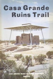 Casa Grande Ruins Trail by Anonymous