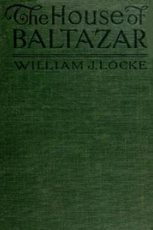 The House of Baltazar by William J. Locke