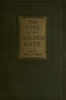 The Girl of the Golden Gate by William Brown Meloney
