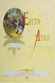 Edith and her Ayah, and Other Stories by Charlotte Maria Tucker