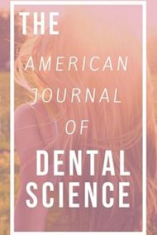 The American Journal of Dental Science, Vol by Various