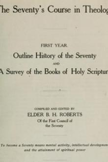 The Seventy's Course in Theology (First Year) by B. H. Roberts