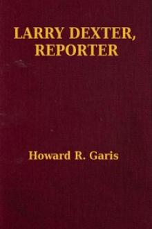 Larry Dexter, Reporter by Howard R. Garis