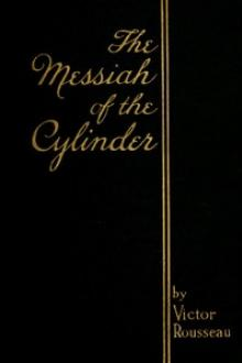 The Messiah of the Cylinder by Victor Rousseau