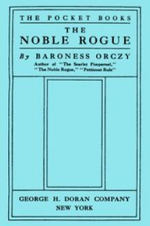 The Noble Rogue by Baroness Emmuska Orczy Orczy