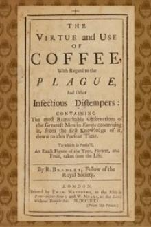 The Virtue and Use of Coffee With Regard to the Plague And Other Infectious Distempers by Richard Bradley