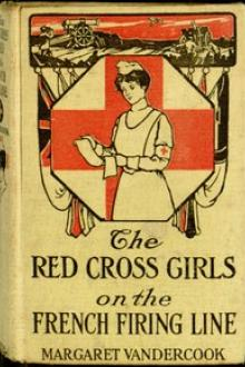 The Red Cross Girls on the French Firing Line by Margaret Vandercook