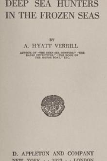 Deep Sea Hunters in the Frozen Seas by A. Hyatt Verrill