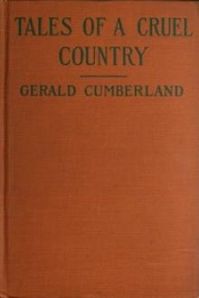Tales of a Cruel Country by Gerald Cumberland