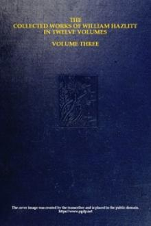 The collected works of William Hazlitt, Vol. 03 by William Hazlitt