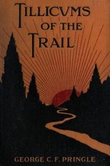 Tillicums of the Trail by George C. F. Pringle