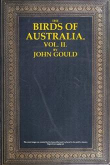 The Birds of Australia, Vol by John Mead Gould