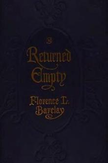 Returned Empty by Florence L. Barclay