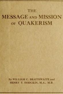 The Message and Mission of Quakerism by Henry Theodore, William Charles